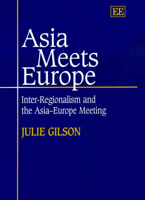 Asia Meets Europe: Inter-Regionalism and the Asia-Europe Meeting