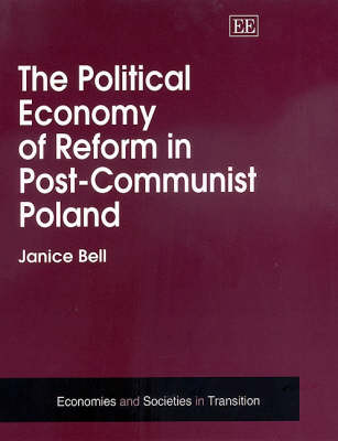 The Political Economy of Reform in Post-Communist Poland