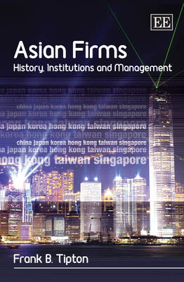 Asian Firms: History, Institutions and Management
