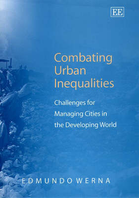 Combating Urban Inequalities: Challenges for Managing Cities in the Developing World