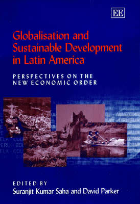 Globalisation and Sustainable Development in Latin America: Perspectives on the New Economic Order