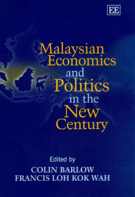 Malaysian Economics and Politics in the New Century