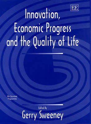 Innovation, Economic Progress and the Quality of Life