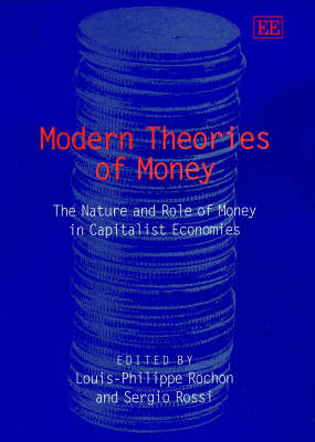 Modern Theories of Money: The Nature and Role of Money in Capitalist Economies