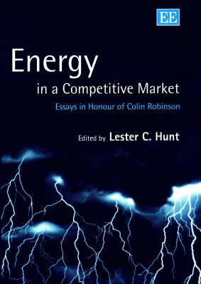 Energy in a Competitive Market: Essays in Honour of Colin Robinson
