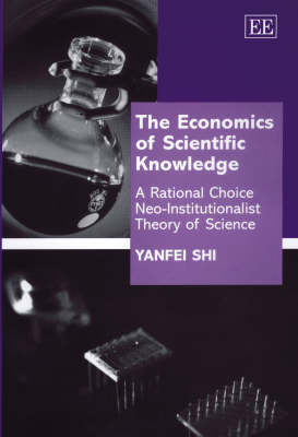 The Economics of Scientific Knowledge: A Rational Choice Neo-Institutionalist Theory of Science
