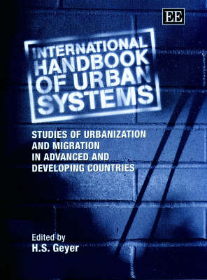 International Handbook of Urban Systems: Studies of Urbanization and Migration in Advanced and Developing Countries