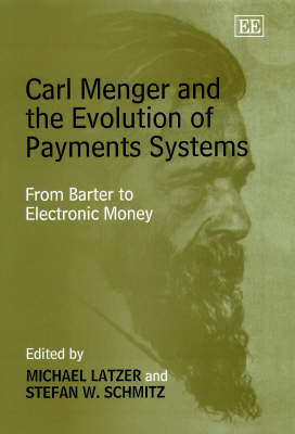 Carl Menger and the Evolution of Payments Systems: From Barter to Electronic Money