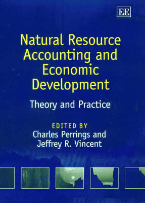 Natural Resource Accounting and Economic Development: Theory and Practice
