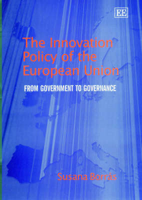 The Innovation Policy of the European Union: From Government to Governance
