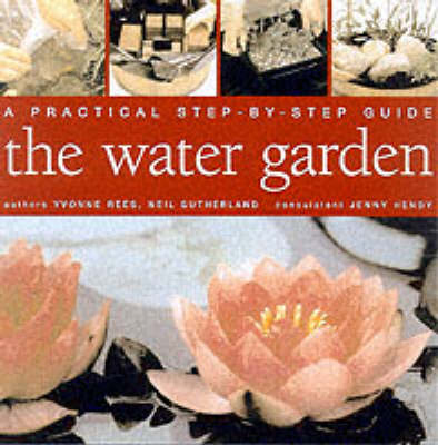 A Practical Step-by-step Guide to Water Gardens