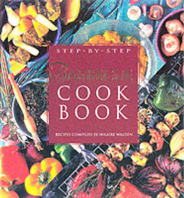 The Step-by-step Barbecue Cookbook