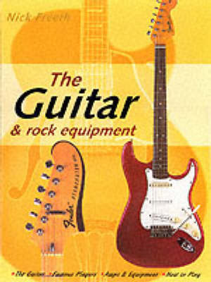 The Guitar and Rock Equipment Book
