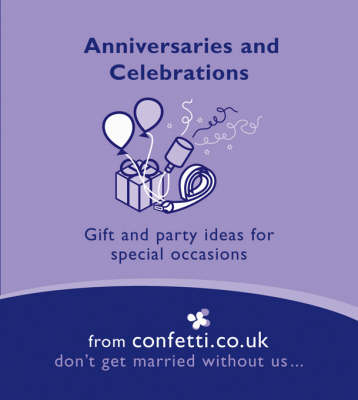 Anniversaries and Celebrations: Gift and Party Ideas for Special Occasions