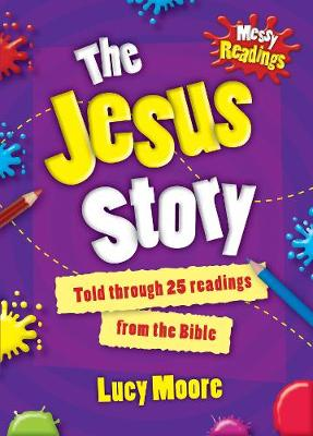 Messy Readings the Jesus Story: Told Through 25 Readings from the Bible