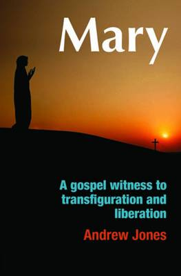 Mary: A Gospel Witness to Transfiguration and Liberation