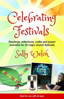 Celebrating Festivals: Readings, Reflections, Crafts and Prayer Activities for 20 Major Church Festivals