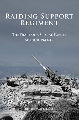 Raiding Support Regiment: The Diary of a Special Forces Soldier 1943-45