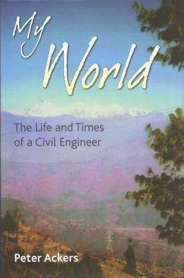 My World: The Life and Times of a Civil Engineer