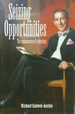 Seizing Opportunities: The Reminiscences of a Physician