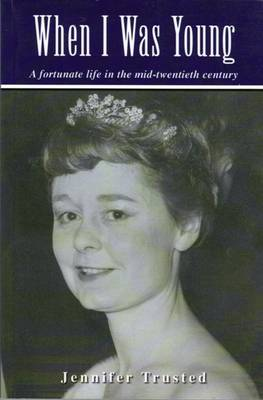 When I Was Young: A Fortunate Life in the Mid-twentieth Century