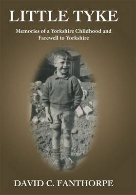 Little Tyke: Memories of a Yorkshire Childhood and Farewell to Yorkshire