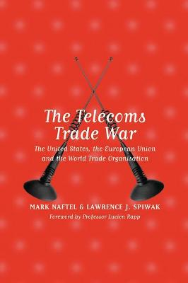 The Telecoms Trade War: the United States, the European Union and the World Trade Organisation