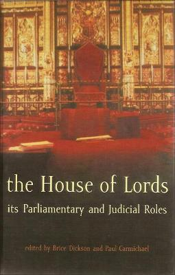 The House of Lords: Its Parliamentary and Judicial Roles