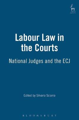 Labour Law in the Courts: National Judges and the ECJ