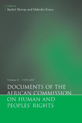 Documents of the African Commission on Human and Peoples' Rights, Volume II 1999-2007
