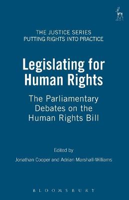 Legislating for Human Rights: The Parliamentary Debates on the Human Rights Bill