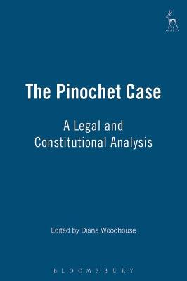 The Pinochet Case: A Legal and Constitutional Analysis