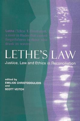 Lethe's Law: Justice, Law and Ethics in Reconciliation