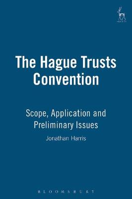The Hague Trusts Convention: Scope, Application and Preliminary Issues