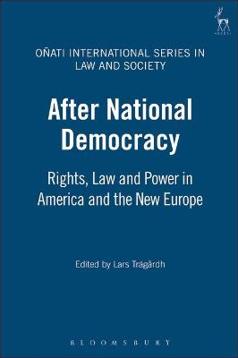 After National Democracy: Rights, Law and Power in America and the New Europe