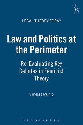 Law and Politics at the Perimeter: Re-evaluating Key Debates in Feminist Theory