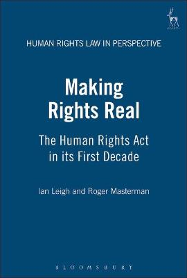 Making Rights Real: The Human Rights Act in Its First Decade