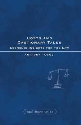 Costs and Cautionary Tales: Economic Insights for the Law