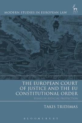 The European Court of Justice and the EU Constitutional Order: Essays in Judicial Protection
