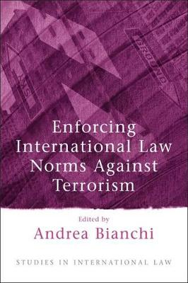 Enforcing International Law Norms Against Terrorism