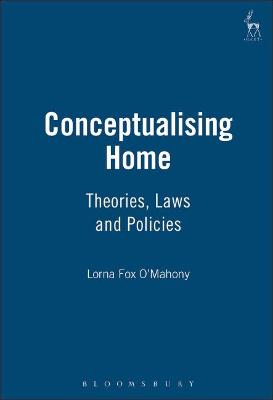 Conceptualising Home: Theories, Laws and Policies