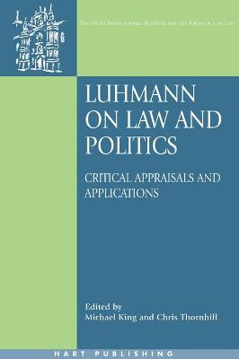 Luhmann on Law and Politics: Critical Appraisals and Applications