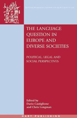 The Language Question in Europe and Diverse Societies: Political, Legal and Social Perspectives