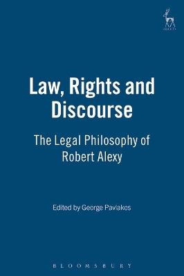 Law, Rights and Discourse: The Legal Philosophy of Robert Alexy: v. 11