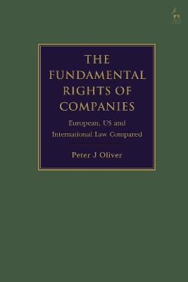 The Fundamental Rights of Companies: European and US Law Compared