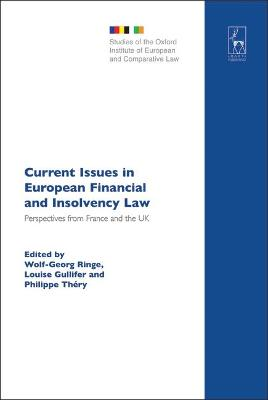 Current Issues in European Financial and Insolvency Law: Perspectives from France and the UK