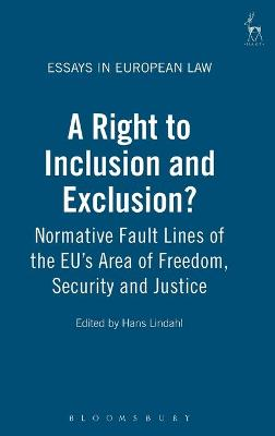 A Right to Inclusion and Exclusion?: Normative Fault Lines of the EU's Area of Freedom, Security and Justice
