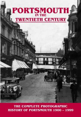 Portsmouth in the Twentieth Century: A Photographic History