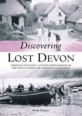 Discovering Lost Devon: Victorian and Edwardian Magic Lantern Slides