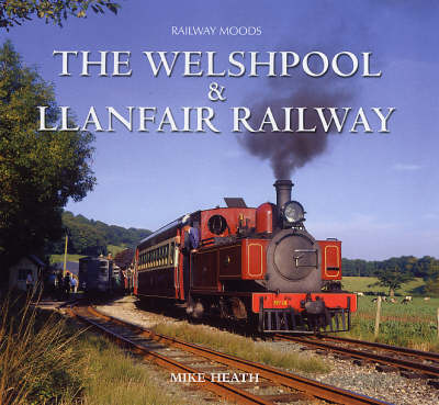 Moods of the Welshpool and Llanfair Railway
